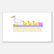 """""""never be a swan..."""" Rectangle Decal"""