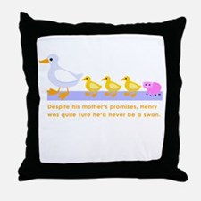 """never be a swan..."" Throw Pillow"