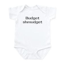 Budget shmudget Infant Bodysuit