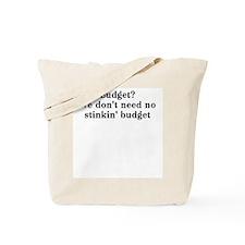 Budget? We don't need no... Tote Bag