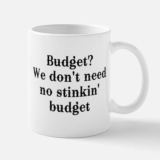 Budget? We don't need no... Mug