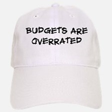 Budgets are overrated Baseball Baseball Cap