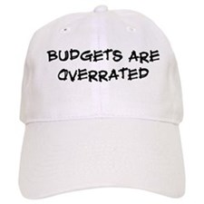 Budgets are overrated Baseball Cap