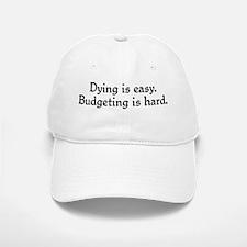 Budgeting is hard Baseball Baseball Cap