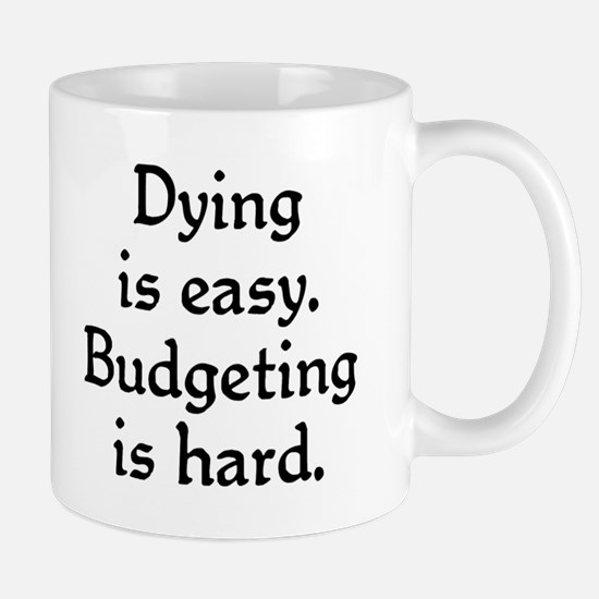 Budgeting is hard Mug