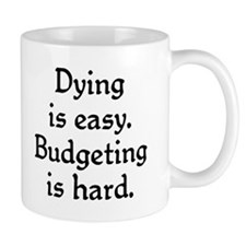 Budgeting is hard Mug