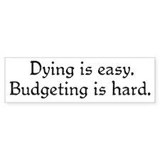 Budgeting is hard Bumper Bumper Sticker