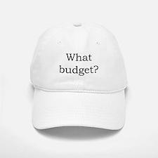 What budget? Baseball Baseball Cap