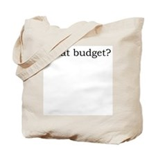 What budget? Tote Bag