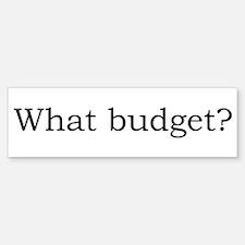 What budget? Bumper Bumper Bumper Sticker