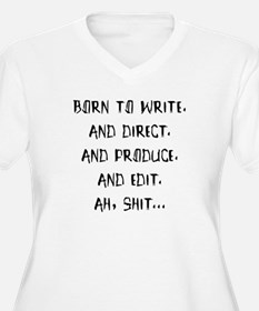 Born to write. And direct... T-Shirt