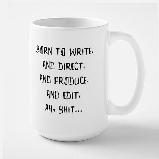 Born to write. And direct... Large Mug