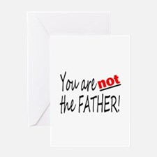 You Are NOT The Father! Greeting Card