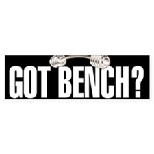 GOT BENCH? Bumper Bumper Stickers