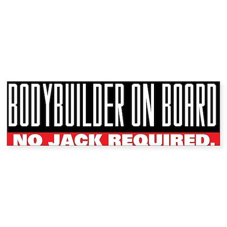 BODYBUILDER ON BOARD Bumper Sticker