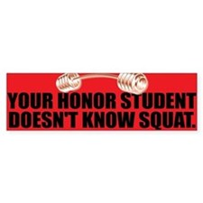 HONOR SQUAT Bumper Bumper Sticker