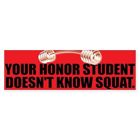HONOR SQUAT Bumper Sticker