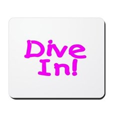 Dive In! Mousepad