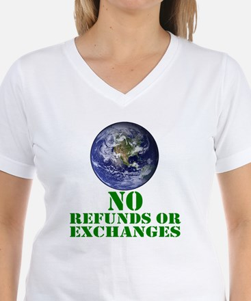 Earth - No Refunds or Exchanges Shirt