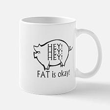 Hey! Hey! Hey! Fat Is Okay! Mug