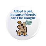"Adopt a Pet (Dog) 3.5"" Button"