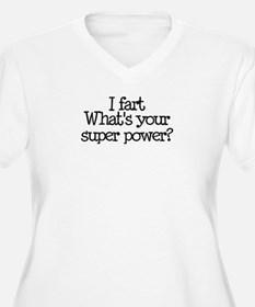I Fart, What's Your Super Power T-Shirt