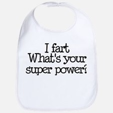 I Fart, What's Your Super Power Bib