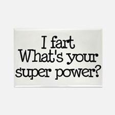 I Fart, What's Your Super Power Rectangle Magnet