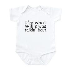 I'm What Willis Was Talkin Bout Onesie