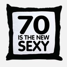 70 is the new sexy Throw Pillow