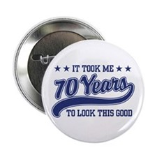 "Funny 70th Birthday 2.25"" Button"