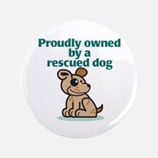 "Proudly Owned (Dog) 3.5"" Button"