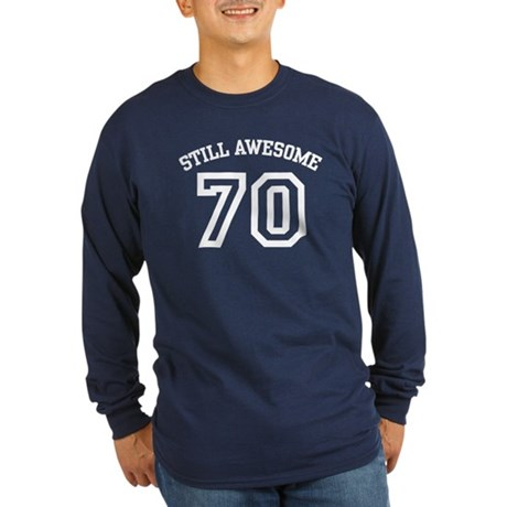 Still Awesome 70 Long Sleeve Dark T-Shirt