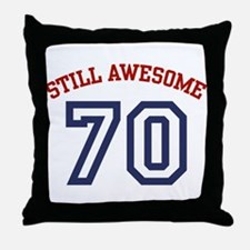 Still Awesome 70 Throw Pillow