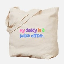 My Daddy Is A Police Officer PASTEL Tote Bag