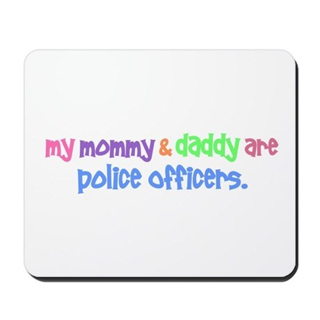 My Mommy & Daddy Are Police Officers PA Mousepad