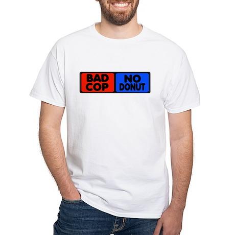 Bad Cop, No Donut White T-shirt