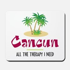 Cancun Therapy - Mousepad