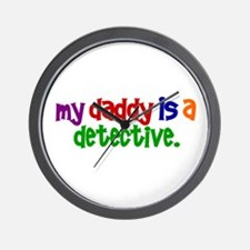 My Daddy Is A Detective PRIMARY Wall Clock