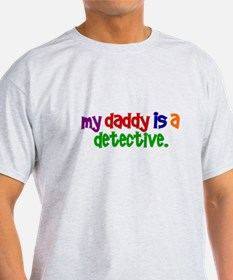 My Daddy Is A Detective PRIMARY T-Shirt
