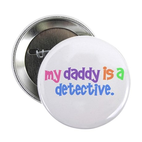 """My Daddy Is A Detective PASTEL 2.25"""" Button (10 pa"""
