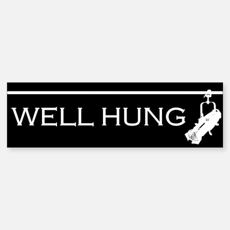 Well Hung Bumper Bumper Bumper Sticker