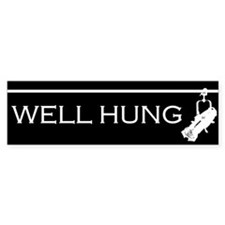 Well Hung Bumper Bumper Sticker