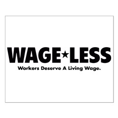 Wage*Less - Workers Deserve A Posters