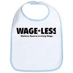 Wage*Less - Workers Deserve A Bib