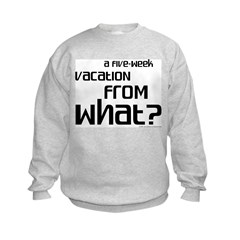 Vacation From What? Sweatshirt