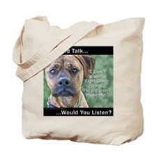 Stop Dog Fighting Tote Bag