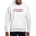 I Get My Attitude From My Bab Hooded Sweatshirt
