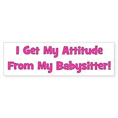 I Get My Attitude From My Bab Bumper Bumper Sticker
