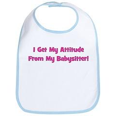 I Get My Attitude From My Bab Bib